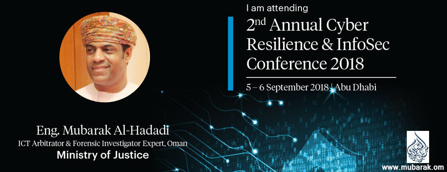 Keynote Speech by Eng. Mubarak Al-Hadadi at the Cyber Resilience and InfoSec Conference 2018